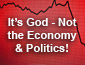 It's God not the Economy