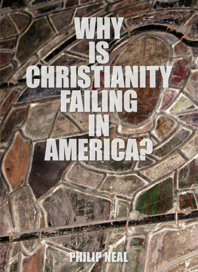 Why Christianity Has Failed in America
