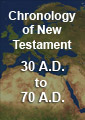 Chronology of the New Testament from 30 A.D. to 70 A.D.