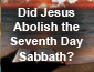 Did Jesus Abolish the Sabbath?