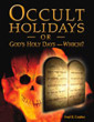 occult holidays or God's holidays which?