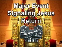 Major Event Signaling Jesus Return