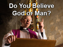 Do You Believe God or Man?