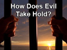 How Does Evil Take Hold?