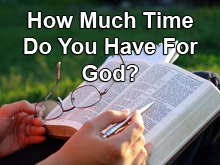 How Much Time Do You Have For God?