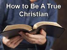 How to Be A True Christian