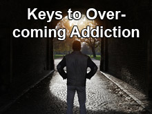 Keys to Overcoming Addiction