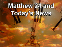Matthew 24 and Today's News