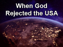 When God Rejected the USA
