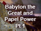 Babylon the Great and Papal Power Part 1
