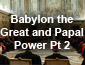 Babylon the Great and Papal Power Part 2