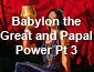 Babyon the Great and Papal Power Part 3