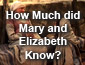How Much did Mary and Elizabeth Know?