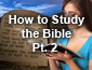 How to Study the Bible Part 2