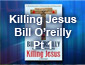 Killing Jesus - Bill O'Reilly