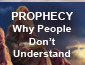 Prophecy - Why People Don't Understand
