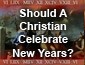 Should A Christian Celebrate New Years?