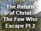 The Return of Christ the Few Who Escape Pt 2