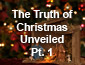 The Truth of Christmas Part 1