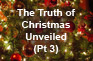 The Truth About Christmas Pt 3