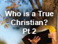 Who is a True Christian Pt2