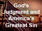 Why is God Judging America? Part 1